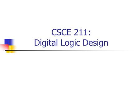 CSCE 211: Digital Logic Design. Chapter 6: Analysis of Sequential Systems.