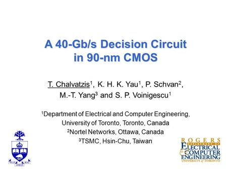 T. Chalvatzis, University of Toronto - ESSCIRC 20062 Outline Motivation Decision Circuit Design Measurement Results Summary.