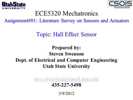 Assignment#01: Literature Survey on Sensors and Actuators ECE5320 Mechatronics Assignment#01: Literature Survey on Sensors and Actuators Topic: Hall Effect.