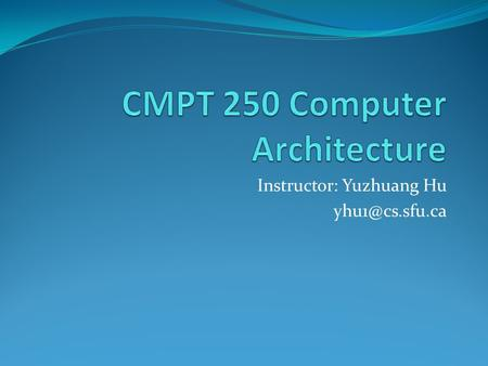 Instructor: Yuzhuang Hu Course Website  The first lab is ready. The first assignment will be released.