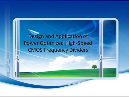 Design and Application of Power Optimized High-Speed CMOS Frequency Dividers.