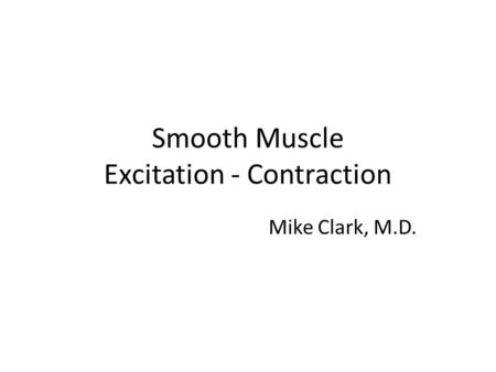 Smooth Muscle Excitation - Contraction