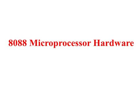 8088 Microprocessor Hardware. Microprocessor System Modules CPU Memory (RAM, ROM) Peripherals (IO) Data Bus Control Bus Address Bus Keyboard Monitor Printer.