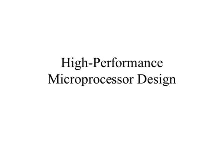 High-Performance Microprocessor Design. Outline Introduction Technology scaling Power Clock Verification.