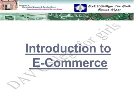 Introduction to E-Commerce.  E-business E-business  Examples of E-Business Applications Examples of E-Business Applications  E-Commerce E-Commerce.