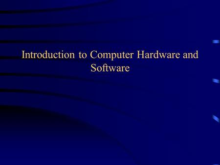 "Introduction to Computer Hardware and Software. Definition of a Computer ""A computer is an electronic device, operating under the control of instructions."