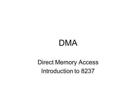 Direct Memory Access Introduction to 8237