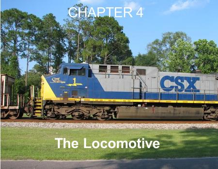 CHAPTER 4 The Locomotive. Steam until mid 1950's.