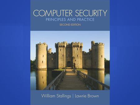 "Lecture slides prepared for ""Computer Security: Principles and Practice"", 2/e, by William Stallings and Lawrie Brown, Chapter 3 ""User Authentication""."