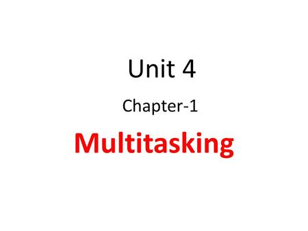 Unit 4 Chapter-1 Multitasking. The Task State Segment.
