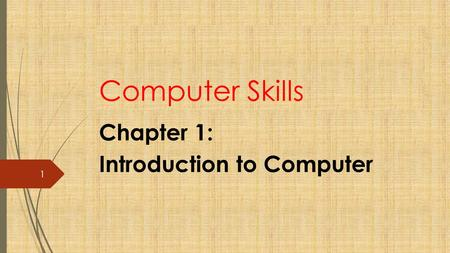 Chapter 1: Introduction to Computer