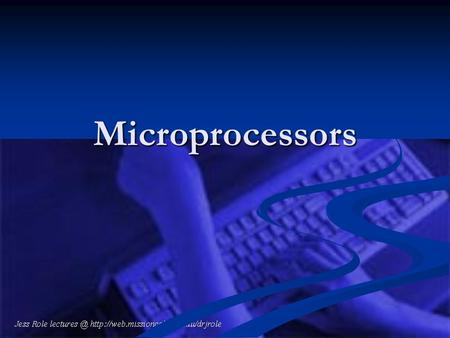 Microprocessors. Microprocessor Buses Address Bus Address Bus One way street over which microprocessor sends an address code to memory or other external.