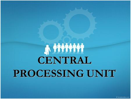 CENTRAL PROCESSING UNIT. SYSTEM UNIT The is a case that contains electronic components of the computer used to process data It includes the: –Drive bays.