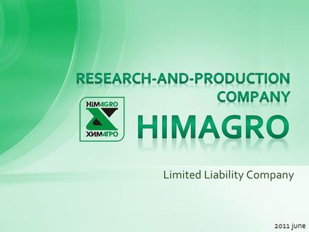 Limited Liability Company 2011 june. 1 Description of the location 2 Main characteristics 3 Capacity and technological process 4 Services 5 Prospects.