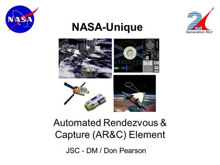 NASA-Unique Automated Rendezvous & Capture (AR&C) Element JSC - DM / Don Pearson.