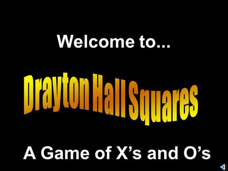 Welcome to... A Game of X's and O's. Another Presentation © 2000 - All rights Reserved.