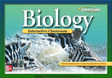 Click on a lesson name to select. Chapter 1 The Study of Life Section 1: Introduction to Biology Section 2: The Nature of Science Section 3: Methods.