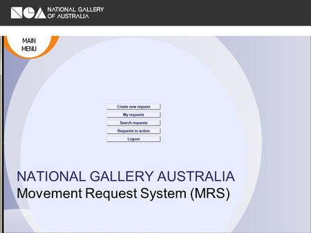 NATIONAL GALLERY AUSTRALIA Movement Request System (MRS)
