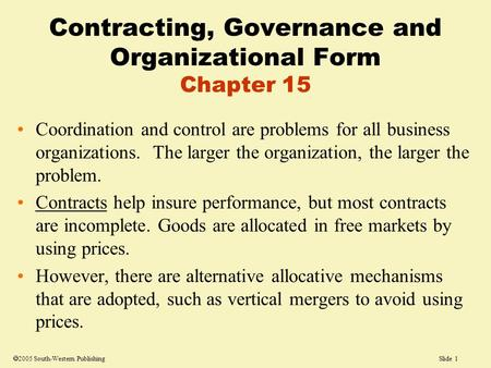 Slide 1  2005 South-Western Publishing Coordination and control are problems for all business organizations. The larger the organization, the larger the.