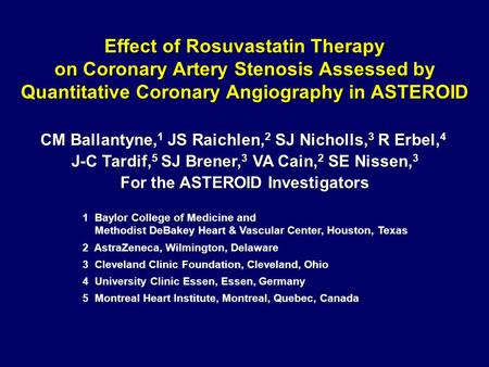 Effect of Rosuvastatin Therapy on Coronary Artery Stenosis Assessed by Quantitative Coronary Angiography in ASTEROID CM Ballantyne, 1 JS Raichlen, 2 SJ.