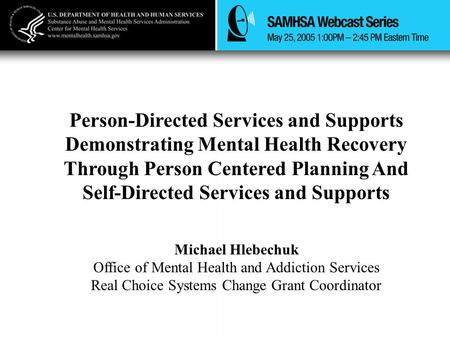 Person-Directed Services and Supports Demonstrating Mental Health Recovery Through Person Centered Planning And Self-Directed Services and Supports Michael.