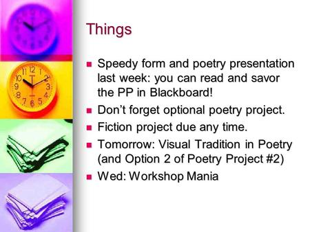 Things Speedy form and poetry presentation last week: you can read and savor the PP in Blackboard! Speedy form and poetry presentation last week: you can.