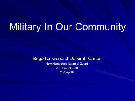 Military In Our Community Brigadier General Deborah Carter New Hampshire National Guard Air Chief of Staff 23 Sep 10.