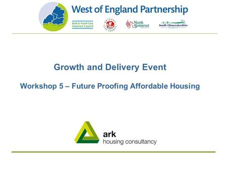 Growth and Delivery Event Workshop 5 – Future Proofing Affordable Housing.