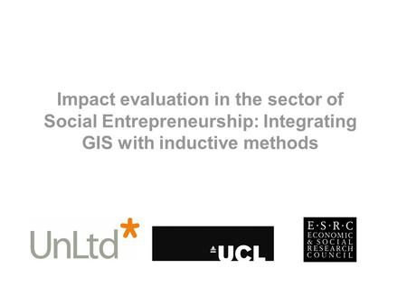 Impact evaluation in the sector of Social Entrepreneurship: Integrating GIS with inductive methods.