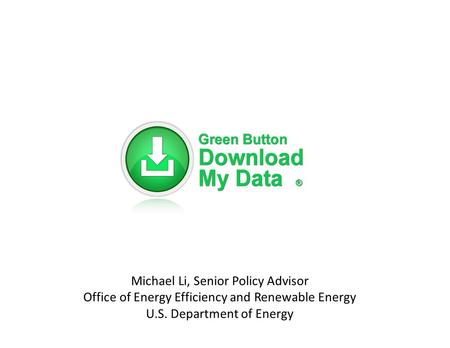 Michael Li, Senior Policy Advisor Office of Energy Efficiency and Renewable Energy U.S. Department of Energy.