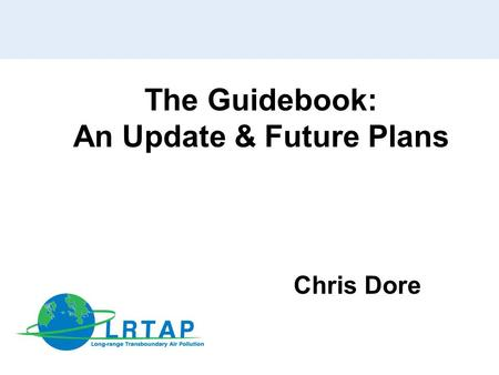 The Guidebook: An Update & Future Plans Chris Dore.