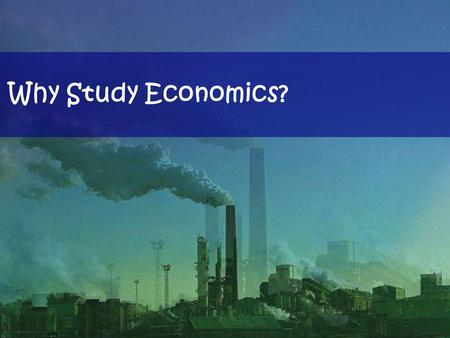 Why Study Economics?. Famous Economic graduates….!