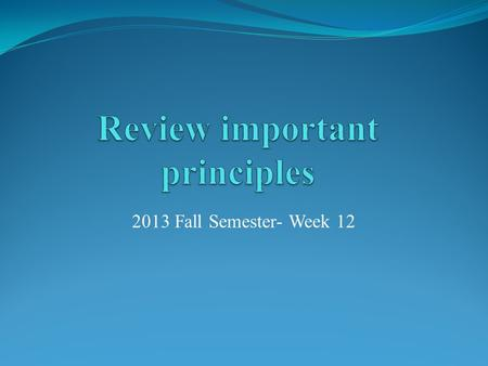 Review important principles
