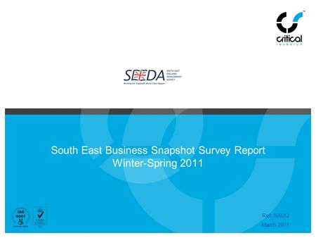 South East Business Snapshot Survey Report Winter-Spring 2011 Ref: 3992Q March 2011.