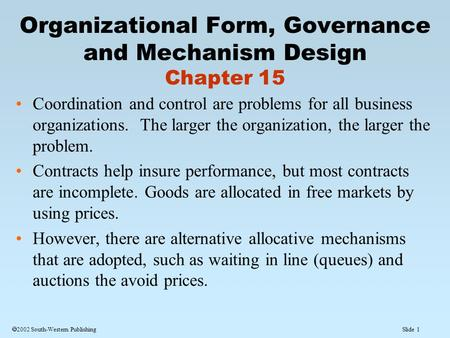 Slide 1  2002 South-Western Publishing Coordination and control are problems for all business organizations. The larger the organization, the larger the.