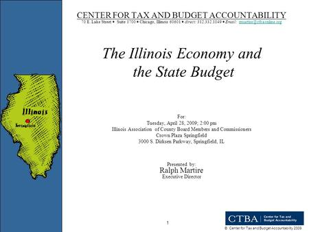 © Center for Tax and Budget Accountability 2009 1 CENTER FOR TAX AND BUDGET ACCOUNTABILITY 70 E. Lake Street Suite 1700 Chicago, Illinois 60601 direct: