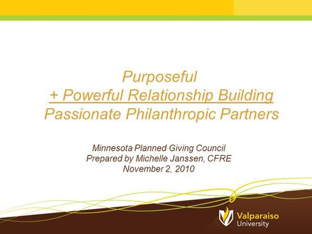 + Powerful Relationship Building Passionate Philanthropic Partners