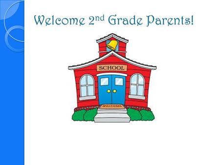 Welcome 2nd Grade Parents!