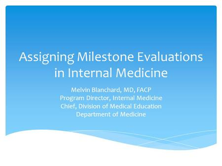 Assigning Milestone Evaluations in Internal Medicine