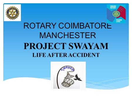 ROTARY COIMBATORE MANCHESTER PROJECT SWAYAM LIFE AFTER ACCIDENT.