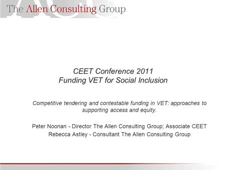 CEET Conference 2011 Funding VET for Social Inclusion Competitive tendering and contestable funding in VET: approaches to supporting access and equity.