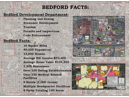BEDFORD FACTS: Bedford Development Department: Planning and Zoning Economic Development Tourism Permits and Inspections Code Enforcement Bedford Facts: