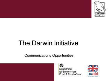 The Darwin Initiative Communications Opportunities.