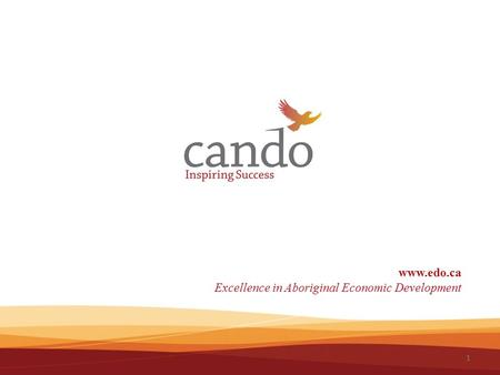 1 www.edo.ca Excellence in Aboriginal Economic Development.