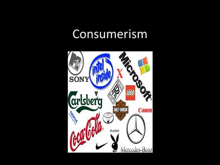 Consumerism. What is consumerism? the theory that a progressively greater consumption of goods is economically beneficial (American Heritage Dictionary.