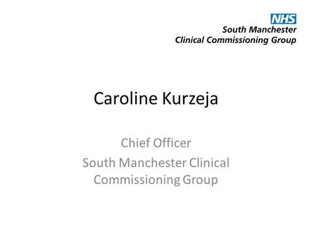 Chief Officer South Manchester Clinical Commissioning Group
