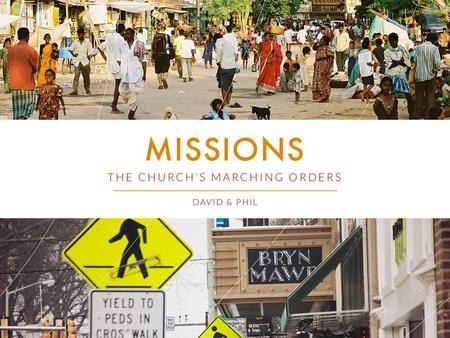 "Lesson 6 Mission of Mercy Word & Deed Missions: The Church's Marching Orders Our Lord Jesus gave the church global ""marching orders"" which involves each."