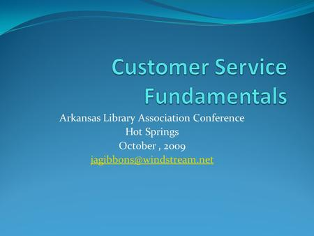 Arkansas Library Association Conference Hot Springs October, 2009