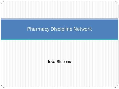 Pharmacy Discipline Network Ieva Stupans. Presentation outline Discipline (pharmacy) network TEQSA Learning Standards.