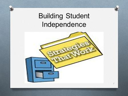 Building Student Independence 1. Staying connected 2.